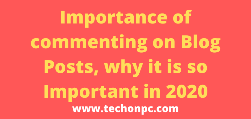 Importance of commenting on Blog Posts, why it is so Important in 2020