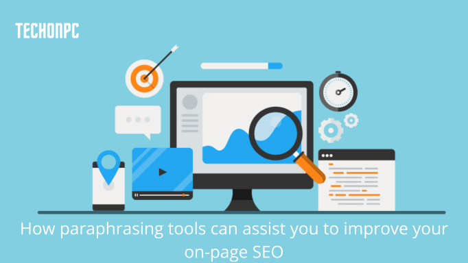How paraphrasing tools can assist you to improve your on-page SEO