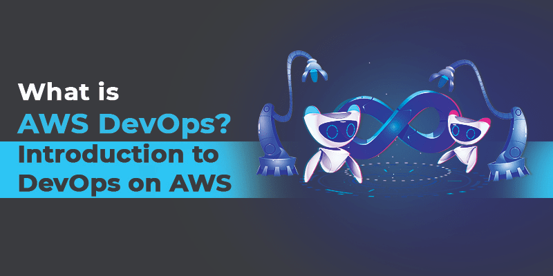 What Is AWS DevOps? Introduction To DevOps On AWS